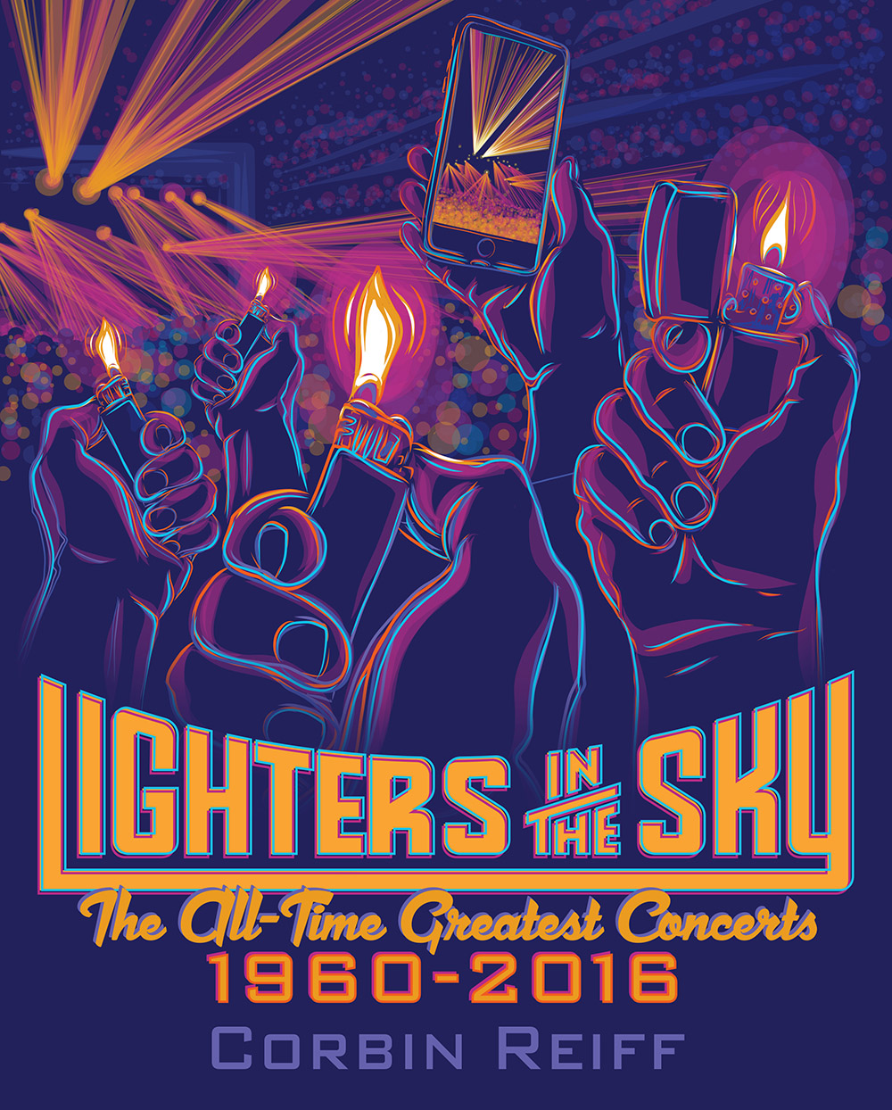Lighters in the Sky: The All-Time Greatest Concerts 1960-2016 book cover